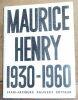 """Maurice Henry 1930-1960"". ""Maurice Henry"""