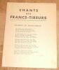 """Chants des Francs-Tireurs"". ""Robert Desnos Louis Aragon Paul Eluard Edith Thomas"""