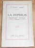 """""""La Syphilis ? Expérimentation ? Microbiologie - Diagnostic"""". """"C. Levaditi et J. Roché"""""""