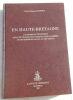 """""""En Haute-Bretagne. Coutumes et traditions d'Ille et Vilaine des Côtes du Nord gallèses et du Morbihan gallo au XIXe siècle"""". """"Henri-François Buffet"""""""