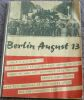 """""""Berlin August 13 ? barriers to law and humanity""""."""