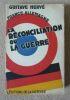 """""""La réconciliation ou la guerre - France-Allemagne"""". """"Gustave Hervé"""""""