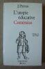 """""""L'utopie éducative Coménius"""". """"Jacques Prévot"""""""