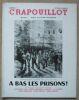 """""""A bas les prisons"""". """"Henri Jeanson Lucien Rebatet Claude Blanchard Jean-Paul Clébert René Lefèbvre Loustaunau-Lacau Serge Groussard Clairette Georges ..."""