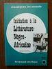"""""""Initiation à la littérature négro-africaine"""". """"Bernard Lecherbonnier"""""""