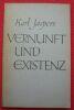 """""""Vernunft und Existenz - Fünf Vorlesungen"""". """"Karl Jaspers"""""""