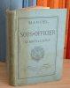 Manuel du sous-officier d'artillerie, Paris-Limoges, Henri Charles Lavauzelle, 1889.. Petite Bibliothèque de l'Armée Française