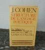 Structure du langage poétique, Collection Champs, Paris, Flammarion, 1978.. COHEN, Jean