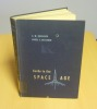 Guide to the space age, prentice-hall, INC 1959.. BESSERER, C.W. et Hazel C.