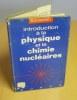 Introduction à la physique et à la chimie nucléaires, Paris, Dunod, 1964.. HARVEY B.-G.