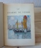 Le charme de Venise, illustrations en couleurs d'Henri Cassiers, L'édition d'Art H. Piazza, Paris, 1930.. MAUCLAIR, Camille - CASSIERS, Henri
