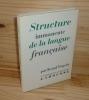 Structure immanente de la langue française. Collection langue et langage. Larousse. Paris. 1965.. TOGEBY, Knud