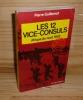 Les 12 vice-consuls. Afrique du nord 1942. Collection Agents secrets. Olivier Orban. Paris. 1977.. GUILLEMOT, Pierre