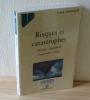 Risques et catastrophes. Observer, spatialiser comprendre, gérer. Armand Colin. Paris. 2001.. DAUPHINÉ, André