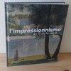 L'Impressionnisme au fil de la Seine. Musée des impressionistes Giverny - Silvana Editoriale Spa. 2010.. COLLECTIF sous la direction de Marina ...