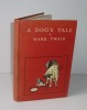 A Dog's Tale. Illustrated By W. T. Smedley. New York and London. Harper & Brothers Publishers. 1904.. TWAIN Mark