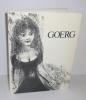 E. Goerg. I - Catalogue de l'oeuvre de bibliophilie illustrée. II - Goerg Inconnu. Éditions Marigny. Paris. 1976.. SENILLE, Carole