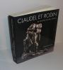 Claudel et Rodin. La rencontre de deux destins. Commissaires de l'exposition. Yves Lacasse et Antoinette Le Norman-Romain. 3 mars au 11 juin 2006. ...