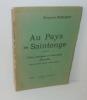 Au pays de Saintonge. Notes poétiques et historiques, nouvelles. Dessins d'andré Rolland et André Daunas. Éditions Chemins nouveaux. 1938.. BERNARDIN, ...