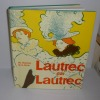 Lautrec par Lautrec. Lausanne - Paris. Edita - Vilo. 1964.. HUISMAN, Ph. - DORTU, M. G.