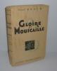 Gloire et mouscaille. Lettre préface du colonel Rabusseau. Paris. Éditions Berger-Levrault. 1933.. EVEIN, Henri