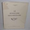 Le pendulier Neuchâtelois. Lausanne. Éditions du journal suisse d'horologerie et de bijouterie. . MATTHEY J.P.