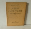 """""""Le secret de la grande pyramide ou la fin du monde Adamique (30e mille). Paris; 1945. Éditions Aydar."""". BARBARIN, Georges"""