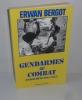 Gendarmes au combat (indochine 1945-1955). Paris. Presses de la cité. 1994.. BERGOT, Erwan