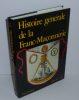 Histoire générale de la Franc-Maçonnerie. Office du livre. 1987.. NAUDON, Paul