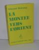 La montée vers l'Orient. Histoire et tradition. Dervy livres. Paris. 1975.. DELCAMP, Edmond