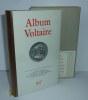 Album Voltaire. Iconographie choisie et commentée par Jacques Van Den Heuvel. 432 illustrations. Paris. NRF. Gallimard. 1983.. VOLTAIRE, ...