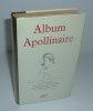 Album Apollinaire. Iconographie réunie et commentée par Pierre Marcel Adéma et Michel Decaudin. 524 illustrations. Paris. NRF. Gallimard. 1971.. ...