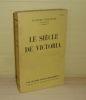 Le siècle de Victoria. Les grandes études historiques. Paris. Arthème Fayard. 1954.. CHASTENET, Jacques