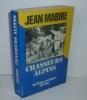 Chasseurs alpins. Des vosges aux Djebels. 1914-1964.. MABIRE, Jean