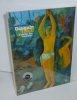 Gauguin. Tahiti l'atelier des tropiques. Paris - Galeries Nationales du Grand Palais 30 septembre 2003 - 19 Janvier 2004. Museum of Fine Arts, Boston, ...