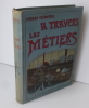 Excursion à travers les métiers. Texte et illustrations de Pierre Calmettes. Paris. Félix Juven.  . CALMETTES, Pierre