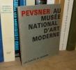 PEVSNER au musée d'art national d'art moderne. Les écrits de Pevsner. Édité par la réunion des musées nationaux. Minsitère d'État - Affaires ...