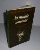 La magie naturelle. Traduit et présenté et annoté par Jean Servier. L'île verte. Berg International. 1982.. HENRI CORNEILLE AGRIPPA