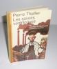 Les savoirs ventriloques ou comment la culture parle à travers la science. Collection Science Ouverte. Paris. Seuil. 1983.. THUILLIER, Pierre