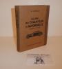 Guide du chauffeur d'automobiles. Description des organes composant une voiture automobile, étude de leur fonctionnement. Moteurs à Gazogène et ...