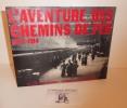 L'aventure des chemins de fer 1832-1914. Trésors de la photographie. Duponchelle. Paris. 1978.. DES CARS, Jean