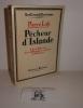 Pêcheur d'Islande. Édition définitive avec 11 illustrations. Collection les grands écrivains. Paris. Hachette. 1928.. LOTI, Pierre