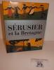 Sérusier et la Bretagne. Traduit de l'anglais par Olivier Grall. Chasse Marée. Armen. 1995.. BOYLE-TURNER, Caroline