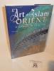 L'art de L'Islam en Orient. D'Ispahan au Taj Mahal. Gründ. 2002.. STIERLIN, Henri