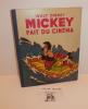 Mickey fait du cinéma. Illustrations de Walt Disney, texte de Magdeleine du Genestoux. Hachette. 1947.. WALT DISNEY