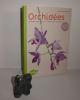 Orchidées comment les cultiver et les faire fleurir facilement. Ulmer. Paris. 2009.. BERT-LECOUFLE, Isabelle