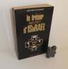 Le trésor secret d'IShRAËL. Collection les énigmes de l'univers. Robert Laffont. Paris. 1970._. BARDET, Jean-Gaston