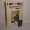 L'art et le vivant, éveil à la création. Collection horizons spirituels. Paris. Editions Dangles. 1982.. BRUNON, Georges