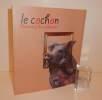 Le cochon portrait d'un séducteur. Exposition, Saint-Riquier, Musée départemental de l'abbaye de Saint-Riquier, du 19 mars au 28 août 2005, ...
