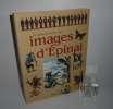 Le grand livre des images d'Épinal. Solar. Paris. 1996.. BOUVET, Mireille-Bénédicte